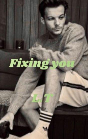 Fixing you  ~  louis Tomlinson