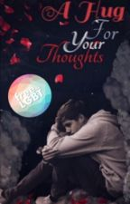 A Hug For Your Thoughts (BoyxBoy) by MyLiteraryEscape