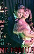 Arrange Married With Mr.Padilla by DyosangAbo