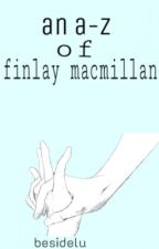 a-z of finlay macmillan  by besidelu