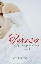 Uma Garota quase Cristã- Livro 2 by IaraCristinaWJ