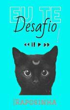 Eu te Desafio! by lRaposinha