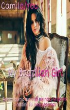 My Brazilian Girl (Camila/You) by Allison_argentfv