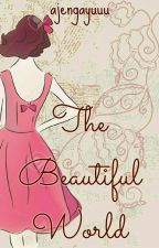 TBW [The Beautiful World New Ver.] by ajengayuuu