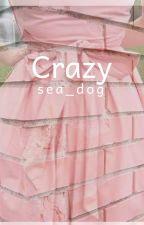 Crazy // Max and Harvey by MAH_Trash