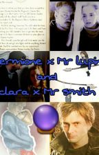 hermione x Mr Lupin and clara x Mr smith by dr_john_smith