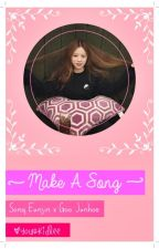 Make A Song -Junhoe [AU] by yourkidlee