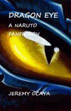 Dragon Eye (Naruto Fanfic) by kuroineko101