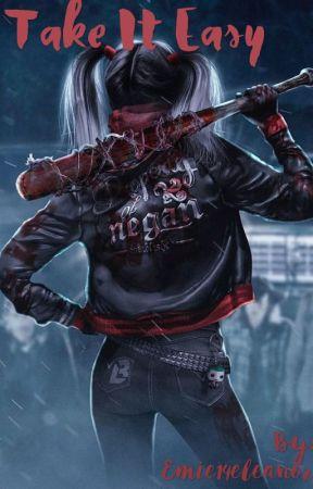Take It Easy [Negan X Harley Quinn] by Emie14eleanor