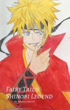 Fairy Tail's Shinobi Legend by snazzycake101