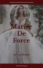 Mariée de force [ RÉECRITURE EN COURS] by CatePlourde