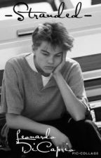 Stranded {Leonardo DiCaprio } (COMPLETE) by queenfanfic111