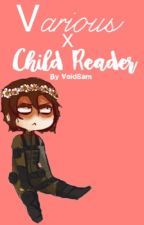 Various x Child Reader by -VoidSam