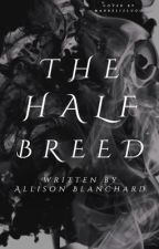 The Half Breed by Allison-Blanchard