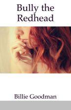 Bully The Redhead by billsef