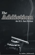 The Addiction~ H.S Fan Fiction~ Mature Content by Harrystyles463