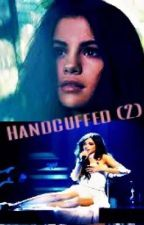 HandCuffed (2) Ft. Selena Gomez  by Lolo_Cabello123
