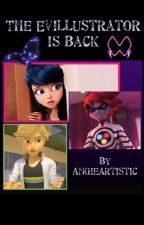 The Evillustrator Is Back by AngieArtistic