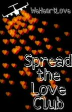 Spread the Love Club - CLOSED INDEFINITELY by WeHeartLove