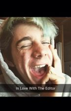 In Love With The Editor: A CrankGameplays Fanfiction by Derpiplier16