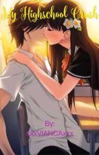 My Highschool Crush by xxxVIANCAxxx
