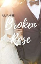 Broken Rose by uli3anne89