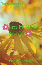 Era Mi Mejor Amiga by HappyF0rever