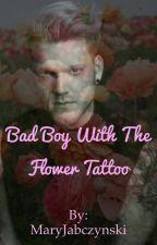 Bad Boy With The Flower Tattoo by MaryJabczynski