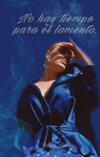 No Hay Tiempo Para El Lamento. by Fanny_Adkins