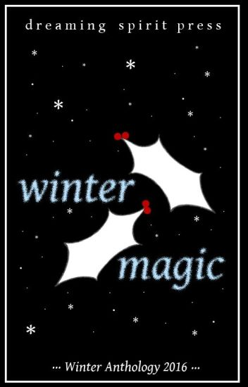 Winter Magic - a multi-author anthology of poetry and prose