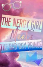 The Nerdy Girl Meets The Bad Boy Prince by CottonLILU