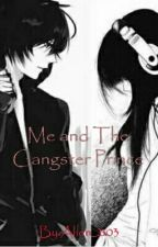 Me And The Gangster Prince by Alien_2103