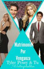 Matrimonio Por Venganza - Tyler Posey y Tu by _WinterGirlSoldier
