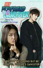My Boyfriend Is A Gangster (Season 1) Official by natashadomingo2004