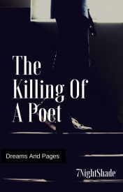 The Killing Of A Poet by 7nightshade