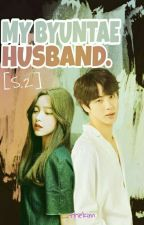 My BYUNTAE Husband [S.2] by _queenhayoung