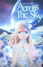 © Across The Sky (空を横切って)✔ by iMilk_