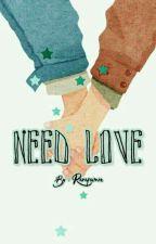 Need Love by Rarafumie