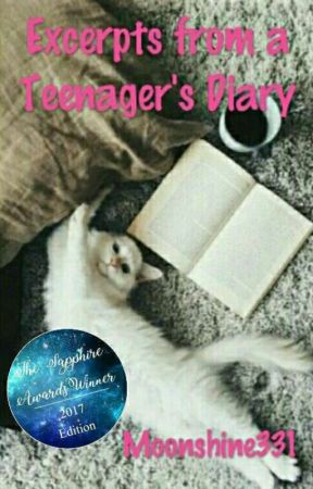Excerpts from a Teenager's Diary | Completed [UNDER MAJOR EDITITING] by Moonshine331