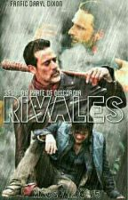 Rivales (Fanfic Daryl Dixon) by MagalyFigueroaa
