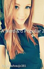 A Nerd & O Popular 2  by JuliaAraujo381