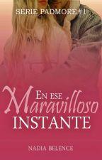 En ese Maravilloso Instante © (SP#1) (En Edición) by Nadialovesread