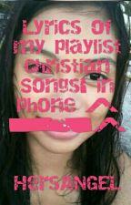 Christian Songs' Lyrics by _DragonAngel