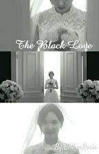 [Fanfic] [BTS/Twice/I.O.I/Got7/Seventeen] The Black Love by EstherRosie