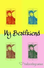 My Bestfriend by issanyyyy
