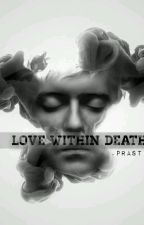 LOVE Within Death by prastick