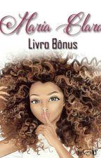Maria Clara - Livro Bônus by UnicorniaAzul12