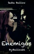 Enemigos •[Sesha Ballins]• by Ballins26