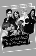 The Royalties Meets The Princesses [ON-GOING] by errockssniper
