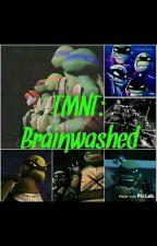TMNT: Brainwashed by fangirls_marvel